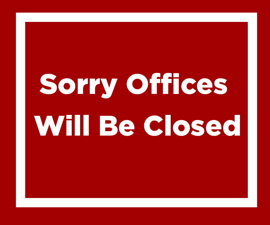 Offices Will Be Closed